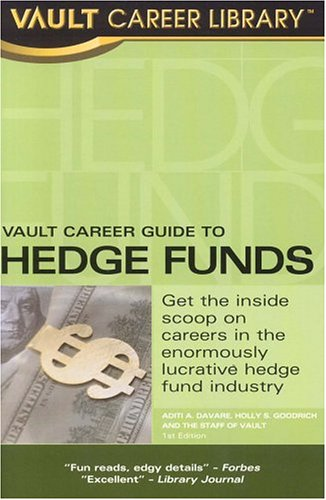 Vault Career Guide to Hedge Funds (Vault: Davare, Aditi A.