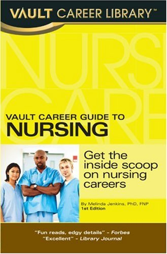 9781581315035: Vault Career Guide to Nursing