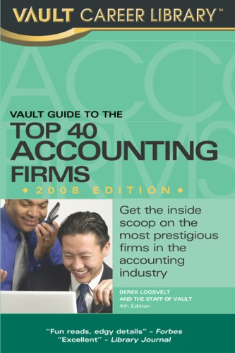 9781581315042: Vault Guide to the Top 40 Accounting Firms, 2008 Edition: 4th Edition (Vault Guide to the Top Accounting Firms)