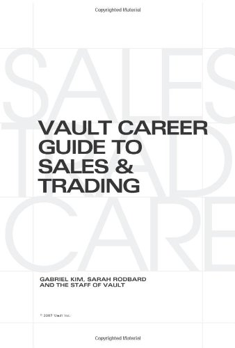 9781581315332: Vault Career Guide to Sales & Trading (Vault Career Guide to Sales & Training)