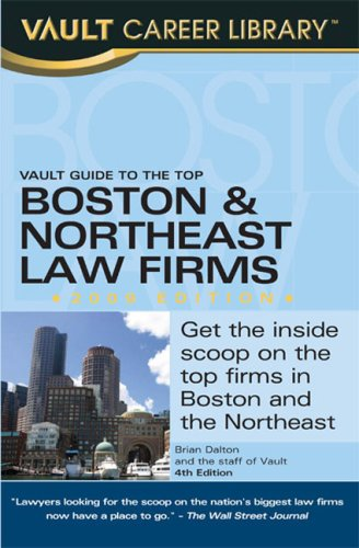 Vault Guide to the Top Boston & Northeast Law Firms, 2010 Edition: 4th Edition: Dalton, Brian