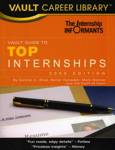 The Vault Guide to Top Internships: Wise, Carolyn C.