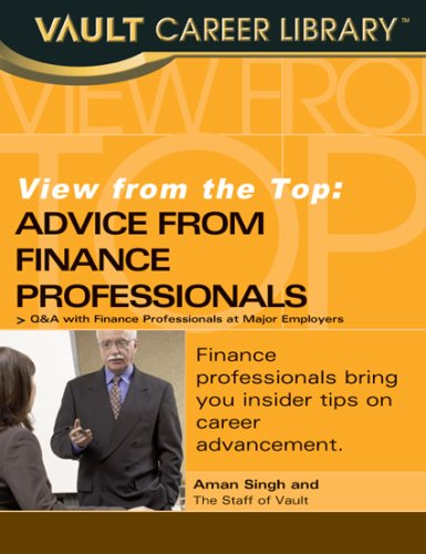 View from the Top: Advice from Finance Professionals: Singh, Aman