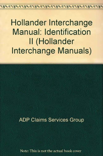 Hollander Interchange Manual: Identification II (Hollander Interchange: ADP Claims Services