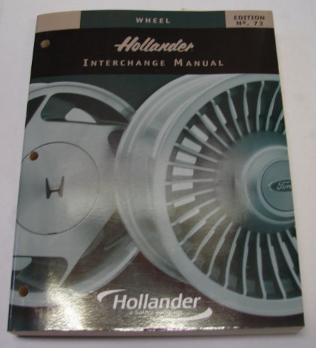 Hollander Wheel Interchange Manual 73rd Edition: Hollander