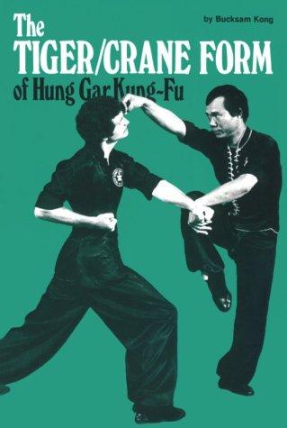 9781581331370: The Tiger/Crane Form of Hung Gar Kung-Fu