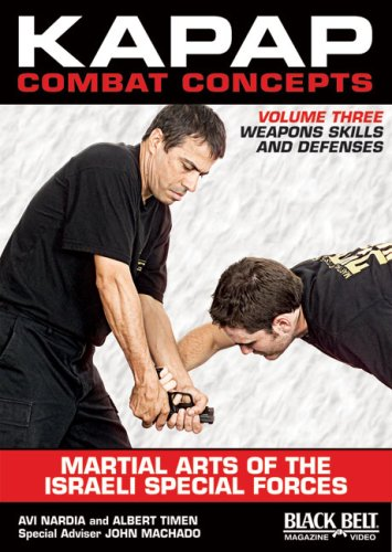 9781581334616: Kapap Combat Concepts: Martial Arts of the Israeli Special Forces: Volume Three: Weapons Skills and Defenses