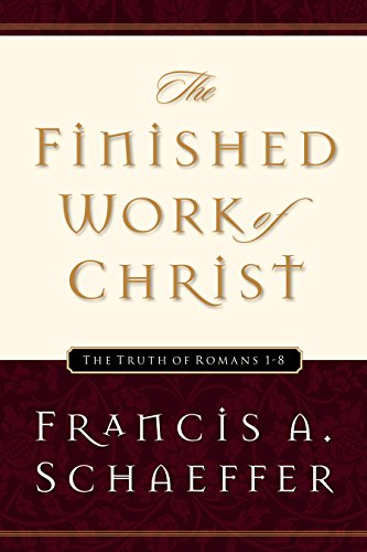 9781581340037: The Finished Work of Christ: The Truth of Romans 1-8