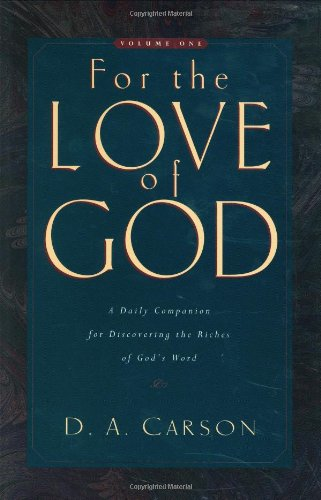 9781581340082: For the Love of God: A Daily Companion for Discovering the Riches of God's Word