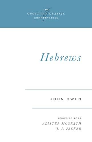 9781581340266: Hebrews (Crossway Classic Commentaries)