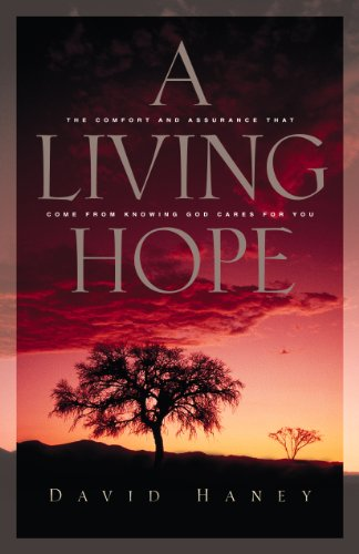 9781581340402: A Living Hope: The Comfort and Assurance That Come From Knowing God Cares For You