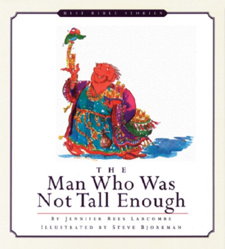 9781581340525: The Man Who Was Not Tall Enough (Best Bible Stories)