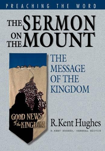 9781581340631: The Sermon on the Mount: The Message of the Kingdom (Preaching the Word)