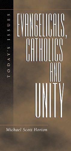 9781581340693: Evangelicals, Catholics and Unity: Today's Issues (Today's Issues)