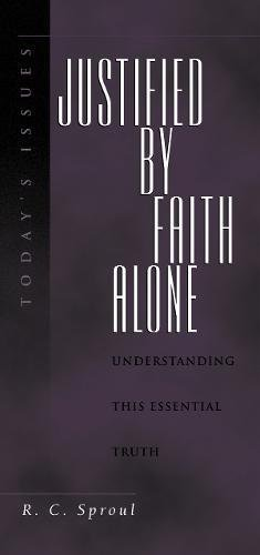 Justified by Faith Alone (Today's Issues) (1581340788) by Sproul, R. C.