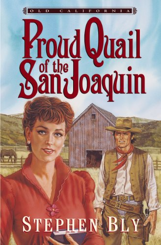 9781581341522: Proud Quail of the San Joaquin (Old California, Book 3)