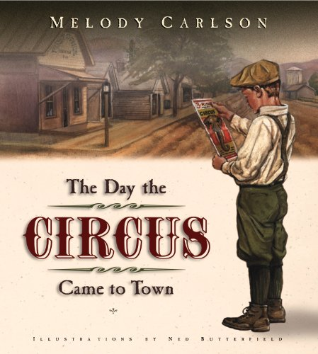 The Day the Circus Came to Town: Carlson, Melody