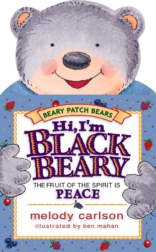 9781581341829: Hi, I'm Blackbeary: The Fruit of the Spirit Is Peace (Beary Patch Bears)