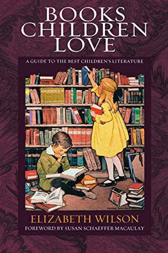 9781581341980: Books Children Love (Revised Edition): A Guide to the Best Children's Literature