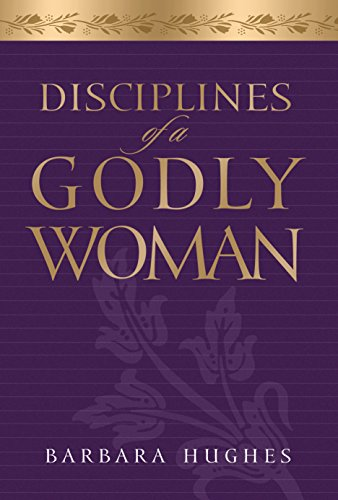 9781581342086: Disciplines of a Godly Woman