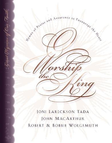 9781581342154: O Worship the King: Hymns of Praise and Assurance to Encourage Your Heart