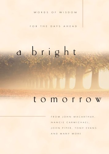 A Bright Tomorrow: Words of Wisdom for: Carmichael, Nancie; Piper,