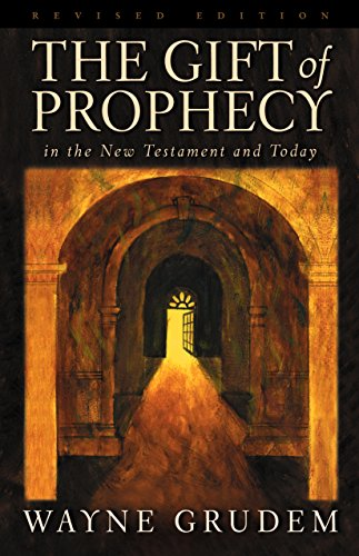 9781581342437: The Gift of Prophecy in the New Testament and Today