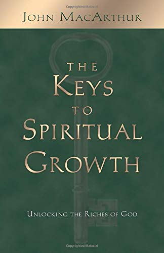 9781581342697: The Keys to Spiritual Growth: Unlocking the Riches of God