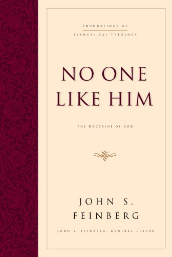 9781581342758: No One Like Him: The Doctrine of God (Foundations of Evangelical Theology)