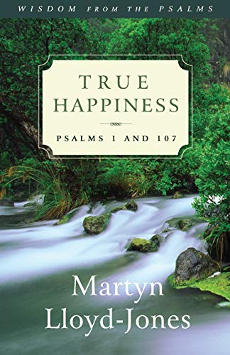 9781581342871: True Happiness: Psalms 1 and 107