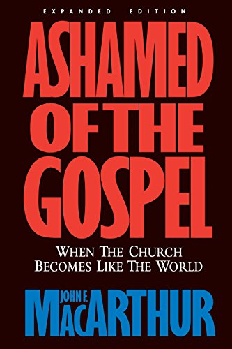 9781581342888: Ashamed of the Gospel REV/E