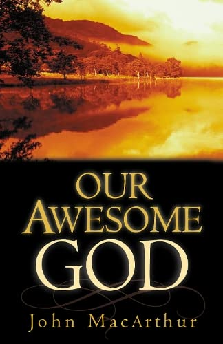 Our Awesome God (Paperback): John F. MacArthur