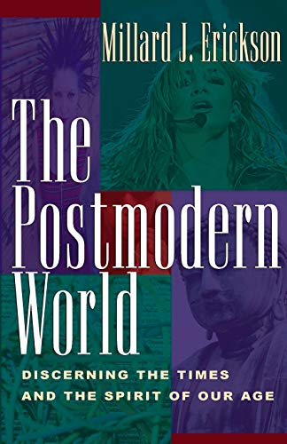 9781581343427: The Postmodern World: Discerning the Times and the Spirit of Our Age
