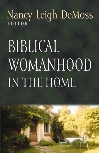 9781581343601: Biblical Womanhood in the Home (Foundations for the Family Series)