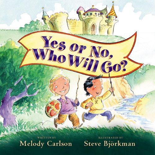 Yes or No, Who Will Go?: Carlson, Melody
