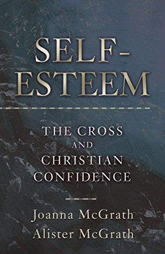9781581343717: Self-Esteem: The Cross and Christian Confidence
