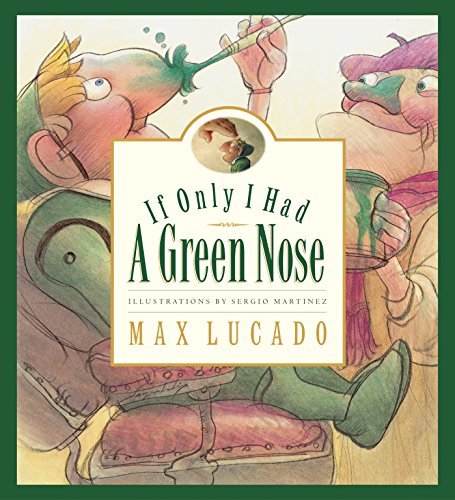 9781581343977: If Only I Had a Green Nose (Max Lucado's Wemmicks)