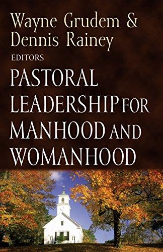 Pastoral Leadership for Manhood and Womanhood (Foundations: Dennis Rainey; Wayne