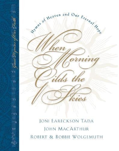 When Morning Gilds the Skies (with CD): Hymns of Heaven and Our Eternal Hope (Great Hymns of Our ...