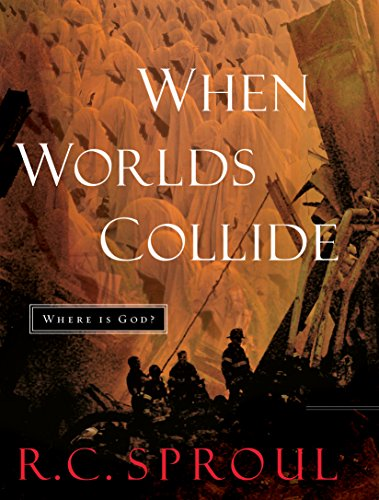 When Worlds Collide: Where is God? (9781581344424) by R. C. Sproul
