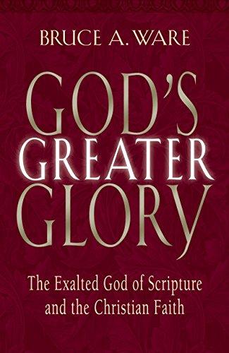 God s Greater Glory: The Exalt