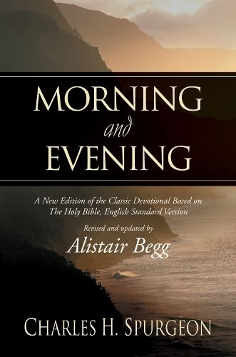 9781581344660: Morning and Evening: A New Edition of the Classic Devotional Based on The Holy Bible, English Standard Version