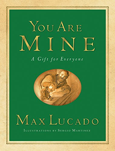 9781581344684: You Are Mine: A Gift for Everyone (Max Lucado's Wemmicks)