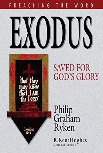 9781581344899: Exodus: Saved for God's Glory (Preaching the Word)