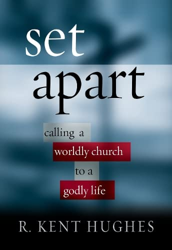 9781581344912: Set Apart: Calling a Worldly Church to a Godly Life