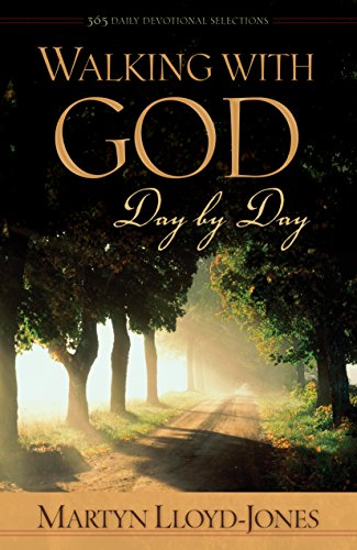 Walking with God Day by Day: 365 Daily Devotional Selections (9781581345162) by Martyn Lloyd-Jones