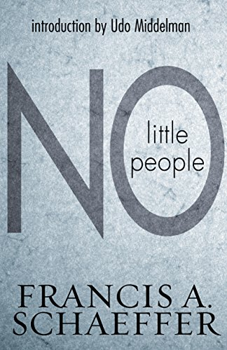 No Little People (1581345186) by Francis A. Schaeffer