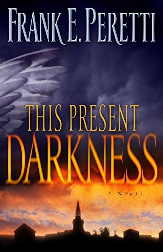 9781581345285: This Present Darkness