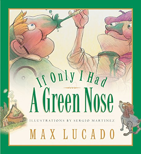 9781581345339: If Only I Had a Green Nose (Board Book) (Max Lucado's Wemmicks)