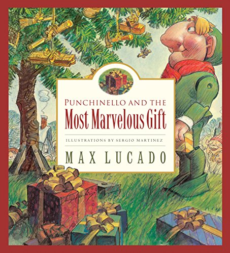 9781581345469: Punchinello and the Most Marvelous Gift (Max Lucado's Wemmicks)